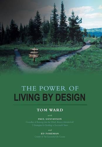 The Power of Living by Design (Hardback)
