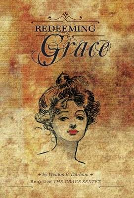 Redeeming Grace: Book 2 of the Grace Sextet (Hardback)