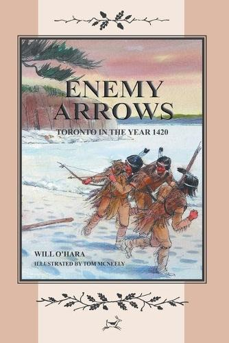 Enemy Arrows: Toronto in the Year 1420 (Paperback)