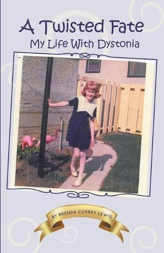 A Twisted Fate: My Life with Dystonia (Paperback)