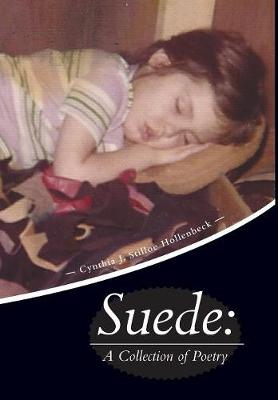 Suede: A Collection of Poetry (Hardback)