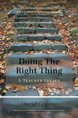 Doing the Right Thing: A Teacher Speaks (Paperback)