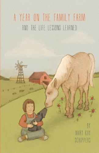A Year on the Family Farm: And the Life Lessons Learned (Paperback)
