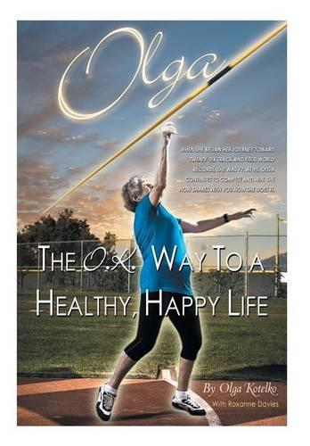 Olga: The O.K. Way to a Healthy, Happy Life (Hardback)