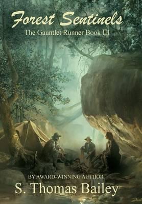 Forest Sentinels: The Gauntlet Runner Book III (Hardback)