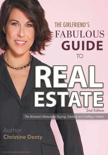 The Girlfriend's Fabulous Guide to Real Estate: The Woman's Manual to Buying, Owning and Selling a Home (Paperback)