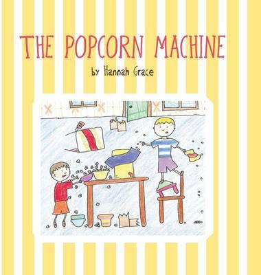 The Popcorn Machine (Hardback)