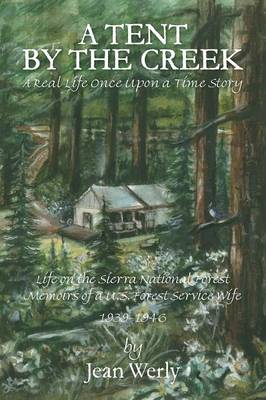 A Tent by the Creek - A Real Life Once Upon a Time Story (Paperback)