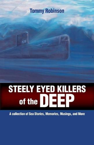 Steely Eyed Killers of the Deep (Paperback)