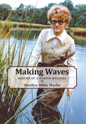 Making Waves: Memoir of a Marine Botanist (Hardback)