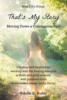 That's My Story - Moving Down a Courageous Path: Book 2 of a Trilogy (Paperback)
