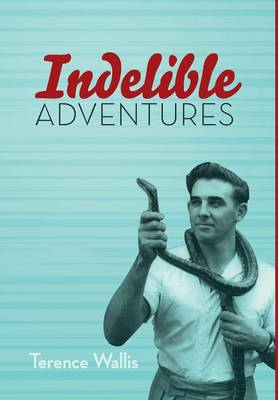 Indelible Adventures (Hardback)