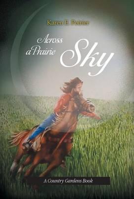 Across a Prairie Sky (Hardback)