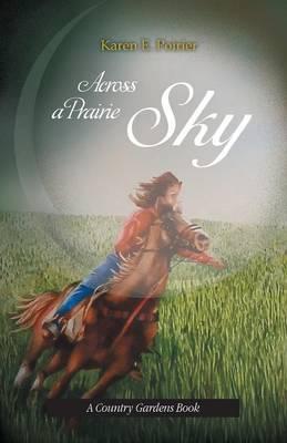 Across a Prairie Sky (Paperback)