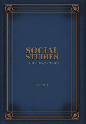Social Studies - Collected Essays, 1974-2013 (Hardback)