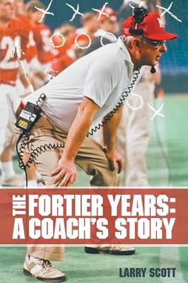 The Fortier Years: A Coach's Story (Paperback)
