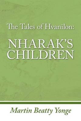 The Tales of Hvanilon Nharak's Children (Paperback)