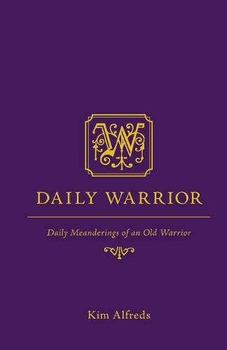 Daily Warrior: Daily Meanderings of an Old Warrior (Paperback)