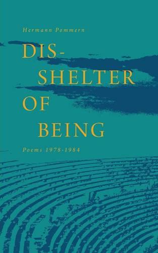 Dis-Shelter of Being: Poems 1978-1984 (Paperback)