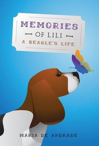 Memories of Lili: A Beagle's Life (Hardback)