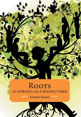 Roots as Strong as a Mango Tree (Hardback)