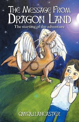 The Message from Dragon Land - The Starting of the Adventure (Paperback)