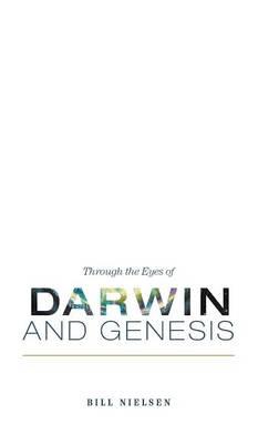 Through the Eyes of Darwin and Genesis (Hardback)