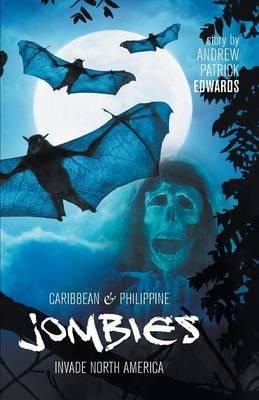 Caribbean & Philippine Jombies Invade North America (Paperback)