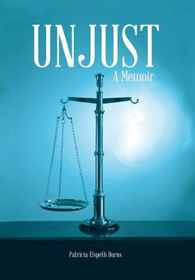 Unjust: A Memoir (Hardback)