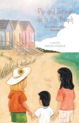 Pip and Squeak Go to the Beach - Brain Rodents (Paperback)