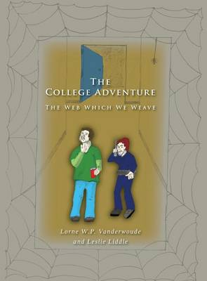 The College Adventure: The Web Which We Weave (Hardback)