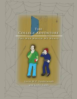The College Adventure: The Web Which We Weave (Paperback)