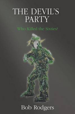 The Devil's Party: Who Killed the Sixties? (Paperback)