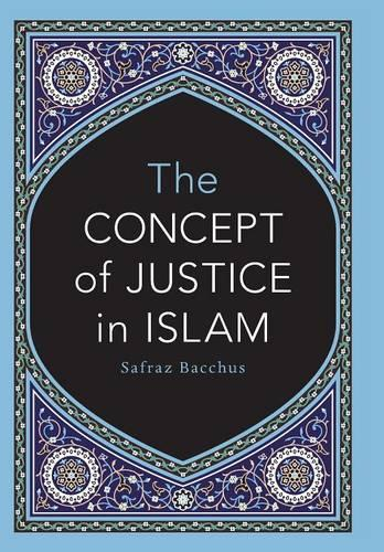 The Concept of Justice in Islam (Hardback)