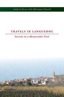 Travels in Languedoc: Secrets to a Memorable Visit (Paperback)