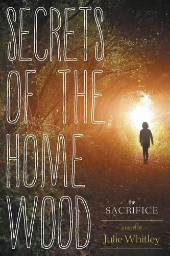 Secrets of the Home Wood: The Sacrifice (Paperback)
