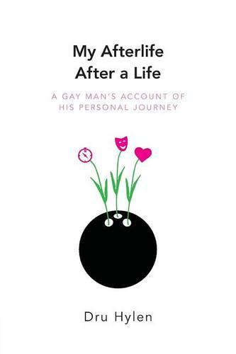 My Afterlife After a Life: A gay man's account of his personal journey (Paperback)