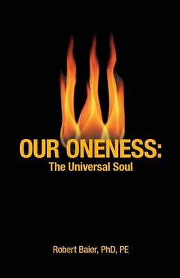 Our Oneness - Life Is the Process of the Release of Spirit from Matter. (Paperback)