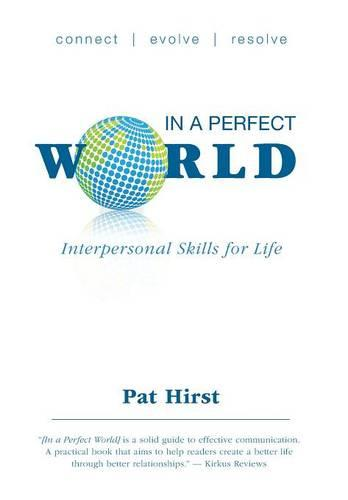 In a Perfect World: Interpersonal Skills for Life (Hardback)