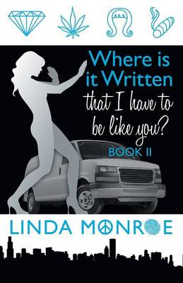 Where Is It Written That I Have to Be Like You? Book II (Paperback)