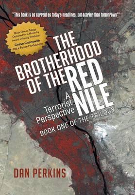 The Brotherhood of the Red Nile: A Terrorist Perspective (Hardback)