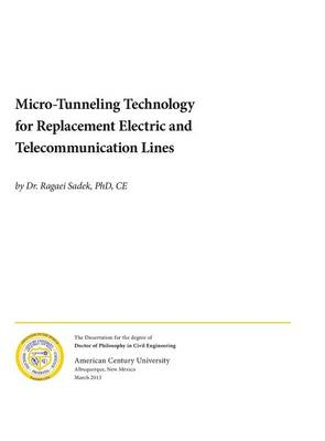 Micro-Tunneling Technology for Replacement Electric and Telecommunication Lines (Hardback)