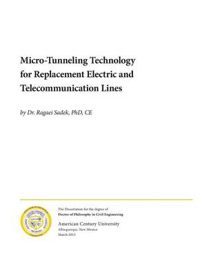 Micro-Tunneling Technology for Replacement Electric and Telecommunication Lines (Paperback)