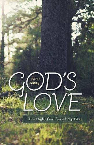 God's Love: The Night God Saved My Life (Paperback)