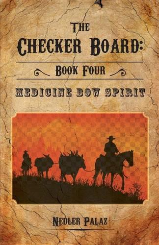 The Checker Board: Book Four: Medicine Bow Spirit - Checker Board (Paperback)