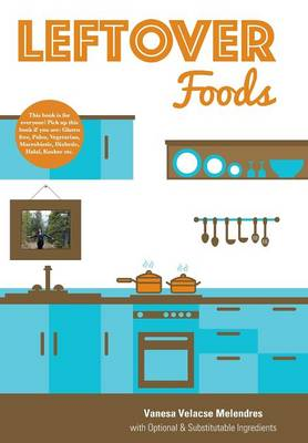 Leftover Foods: With Optional and Substitutable Ingredients (Hardback)