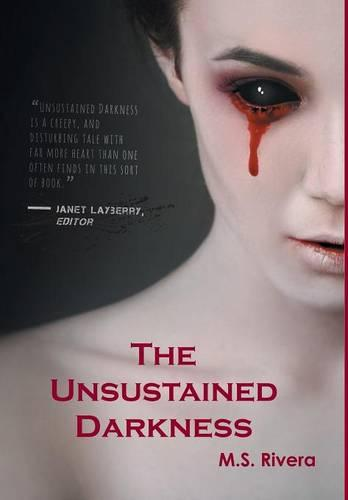 The Unsustained Darkness (Hardback)