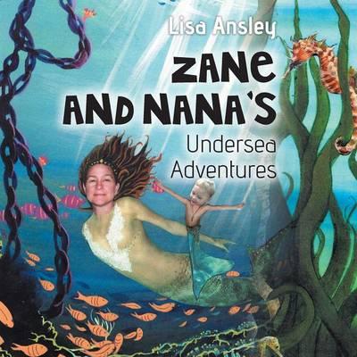 Zane and Nana's Undersea Adventures (Paperback)