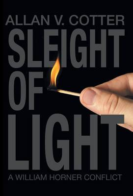 Sleight of Light a William Horner Conflict (Hardback)