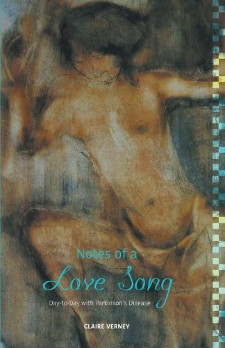 Notes of a Love Song: Day-To-Day with Parkinson's Disease (Paperback)